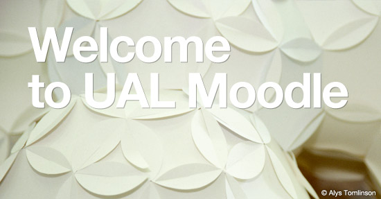 Welcome to UAL Moodle