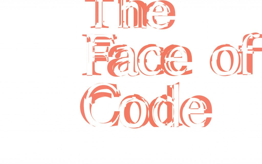The Face of Code. copyright Timothy Klofski 2014